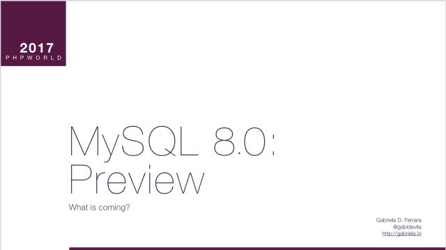MySQL 8.0: Preview @ PHPWorld